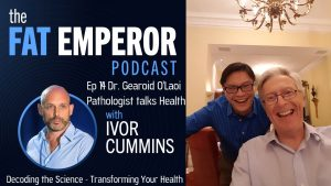 Dr. Gearoid O'Laoi Irish Pathologist - on strategies to achieve health Podcast Ep14