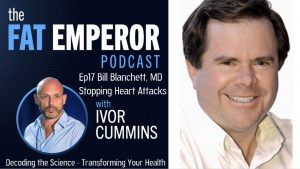 Bill Blanchet MD on Eliminating Heart Attacks...and Much More! Podcast 17