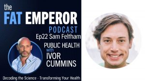Sam Feltham - Low Carb and Public Health Collaboration UK Podcast 22