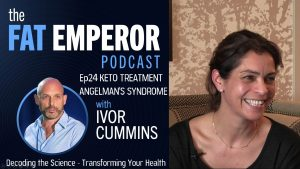 Keto Diet Miraculous Relief for Angelmans Syndrome - and Much More Ep24