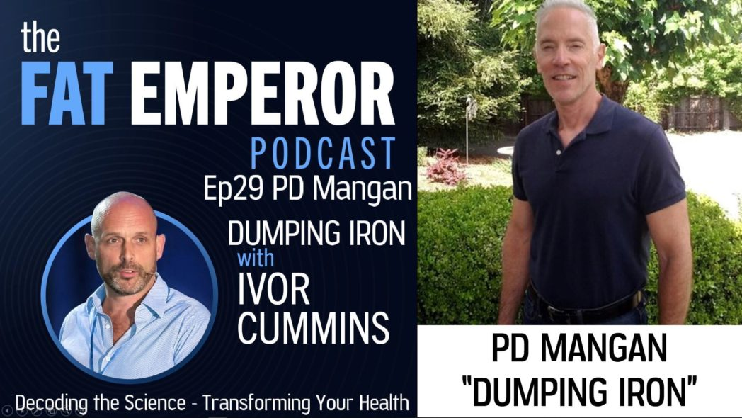 Podcast FULL Ep29 - PD Mangan On Iron Disease and Premature Death - Watch Your Ferritin