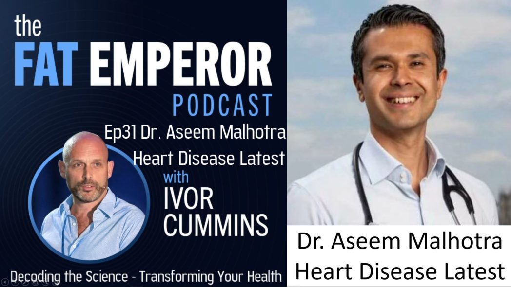 Ep31 - Dr. Aseem Malhotra on Calcification - and Heart Disease Reversal