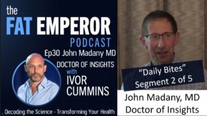 Podcast Bites Ep30 2 of 5 - Dr. John Madany - Insights to Help the People