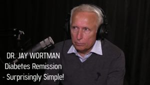 Daily Bites Dr. Jay Wortman Diabetes Remission is Surprisingly Simple!