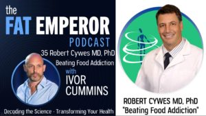 Ep35 Beating Food Addiction - with Expert Robert Cywes MD PhD