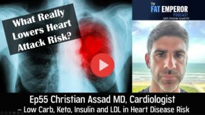 Ep55 Christian Assad MD, Cardiologist – Low Carb, Keto, Insulin and LDL