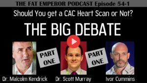 Ep54_1 PART ONE of Should you get a Calcium Scan - The Big Debate - Kendrick Murray Cummins