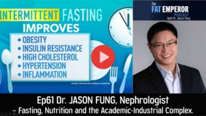 Dr. Jason Fung on Fasting Nutrition and the Academic-Industrial Complex