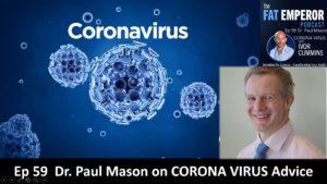 Ep 59 Dr. Paul Mason on CORONA VIRUS Advice