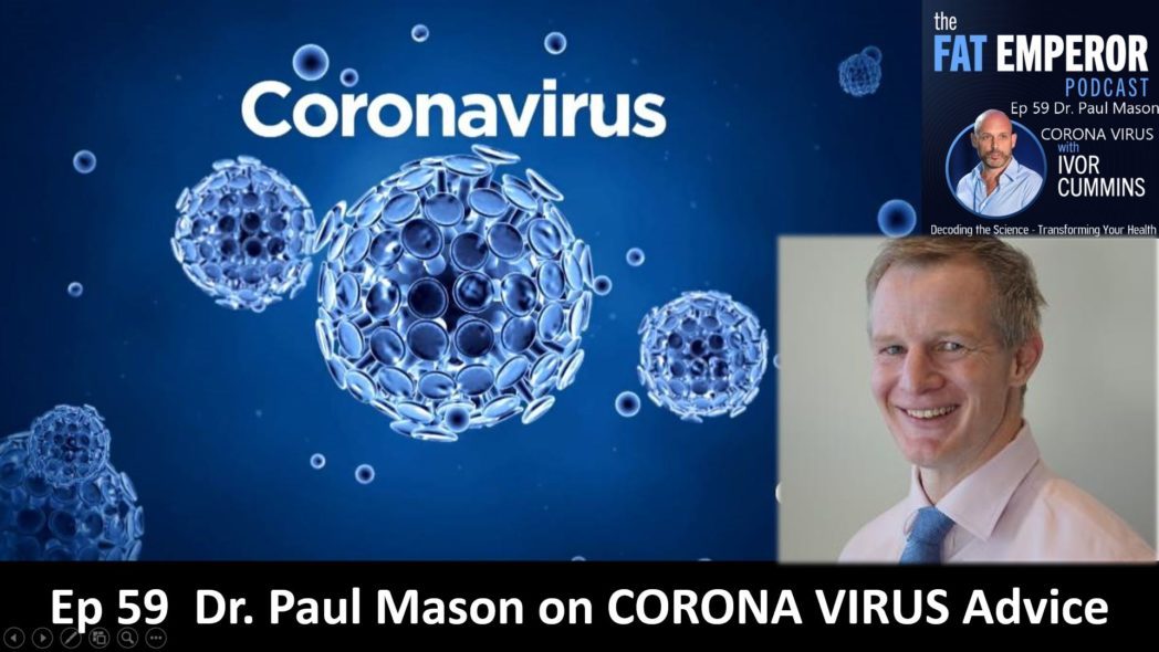 Ep 59 Dr. Paul Mason on CORONA VIRUS Advice