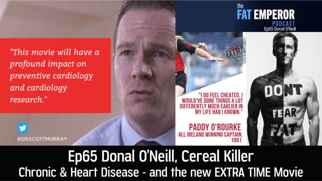 Ep 65 Cereal Killer Donal ONeill on Chronic Disease and the new Extra Time Movie