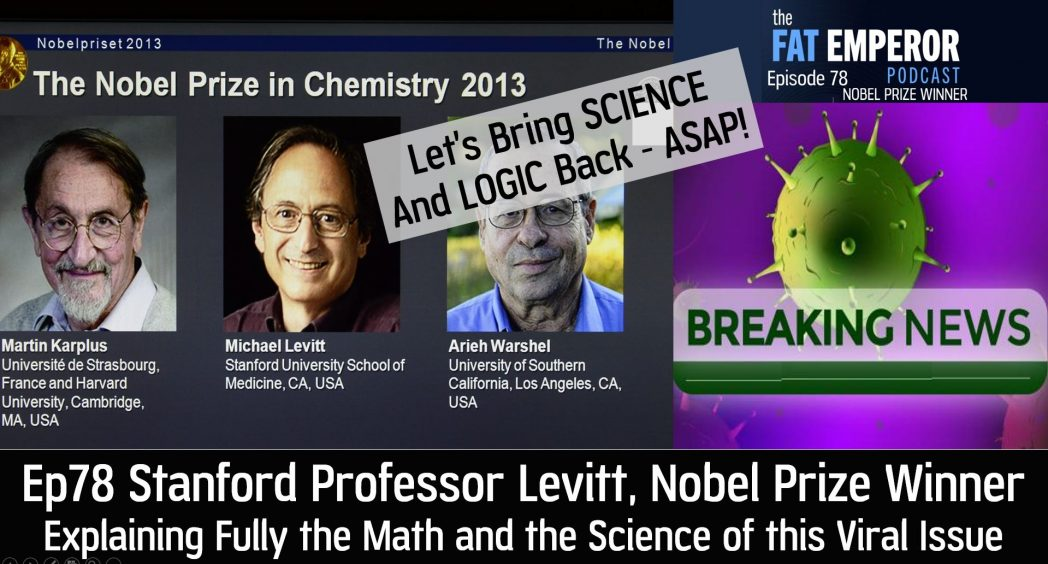 Ep78 Stanford Professor and Nobel Prize Winner Explains this Viral Lockdown - Fully