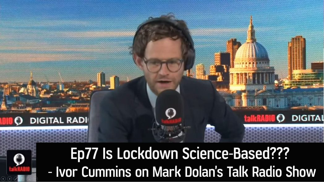 Ep77 Is Lockdown Science-Based? Ivor Cummins on Mark Dolans Talk Radio Show