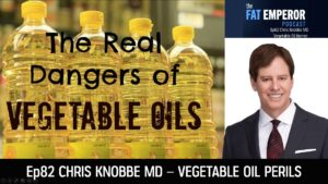 Ep82 - Chris Knobbe on the Scientific Truth behind Vegetable Oils - Are They Like Poison