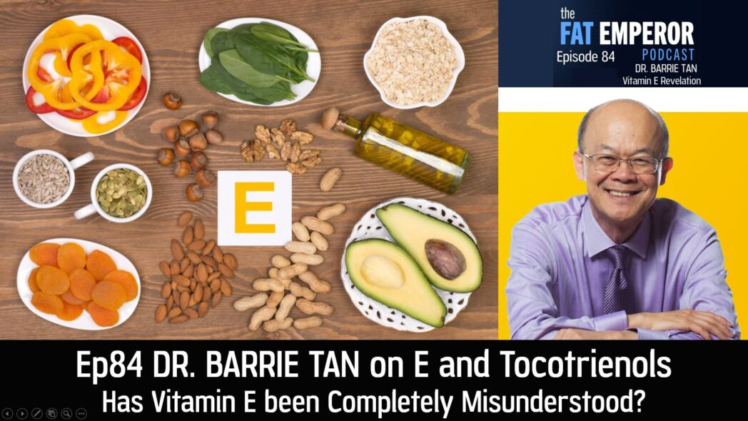 Ep84 Tocotrienols - has Vitamin E been Completely Misunderstood