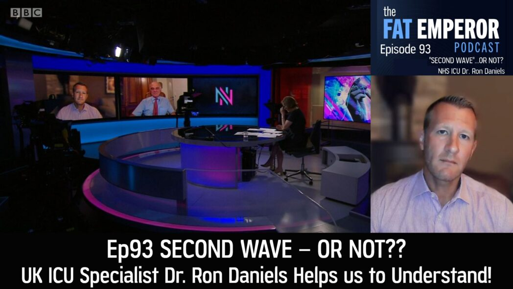 Ep93 Second Wave - Or Not - UK ICU Specialist Dr. Ron Daniels Helps us to Understand