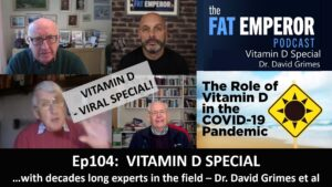 Ep104 Vitamin D and Viral Special with Dr. David Grimes et al - Vital Viewing